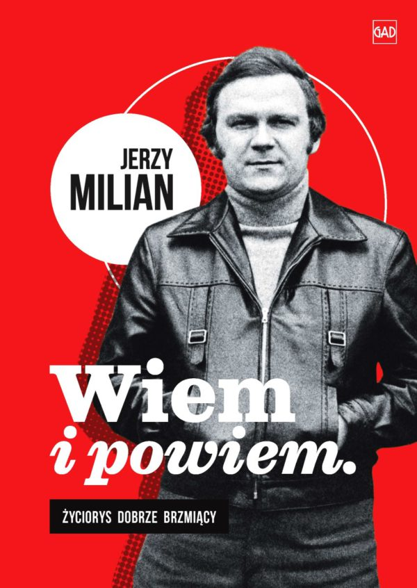 Jerzy Milian – Wiem i powiem. Życiorys dobrze brzmiący (książka)