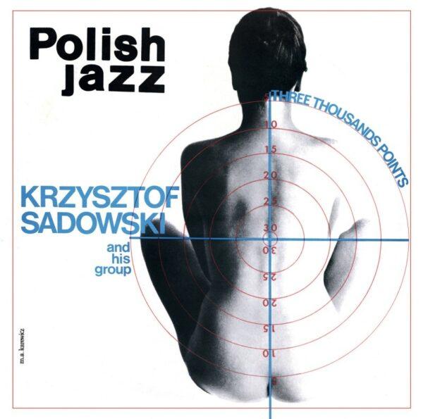 Krzysztof Sadowski - Three Thousand Points (CD)