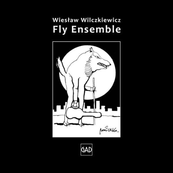 Wiesław Wilczkiewicz – Fly Ensemble (CD)