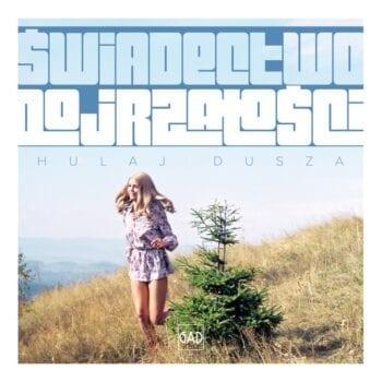 Świadectwo Dojrzałości - Hulaj dusza (CD)