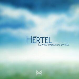 Mikołaj Hertel - Dźwięki dalekiego świata (CD)