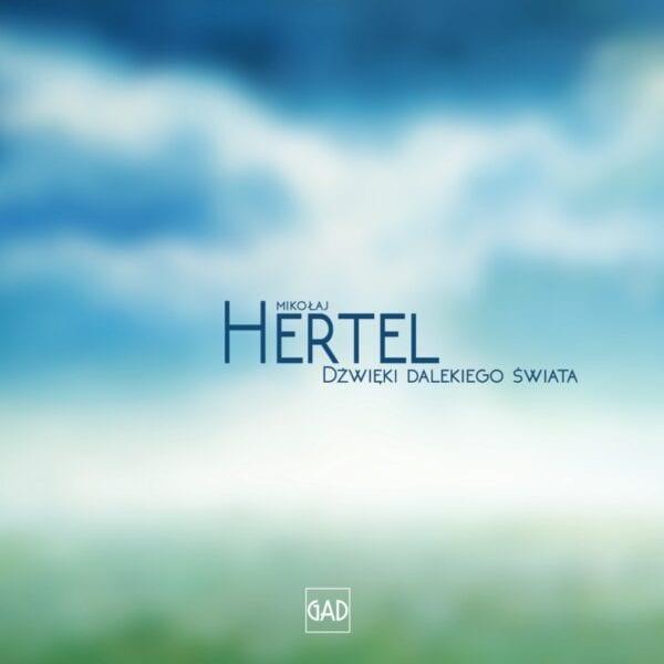 Mikołaj Hertel – Dźwięki dalekiego świata (CD)