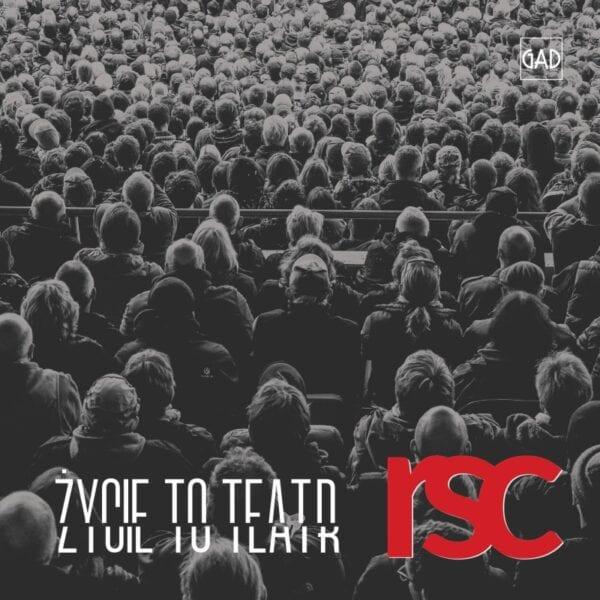 RSC – Życie to teatr (CD)