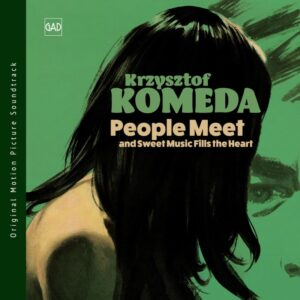 Krzysztof Komeda - People Meet and Sweet Music Fills the Heart (CD)