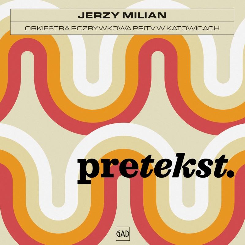 Jerzy Milian / Orkiestra Rozrywkowa PRiTV w Katowicach - Pretekst (CD)