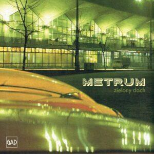 Metrum - Zielony dach (CD)