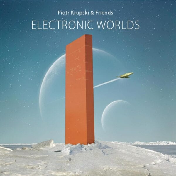Piotr Krupski & Friends – Electronic Worlds (CD)