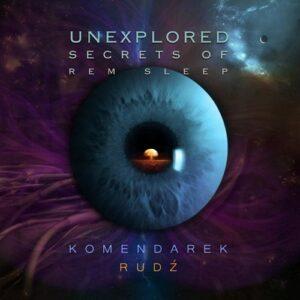 Władysław Komendarek & Przemysław Rudź - Unexplored Secrets of REM Sleep (CD)