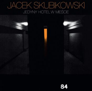 Jacek Skubikowski - Jedyny hotel w mieście (2CD)