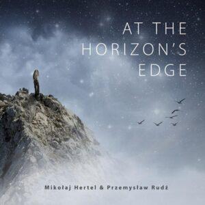 Mikołaj Hertel & Przemysław Rudź - At The Horizon's Edge (CD)