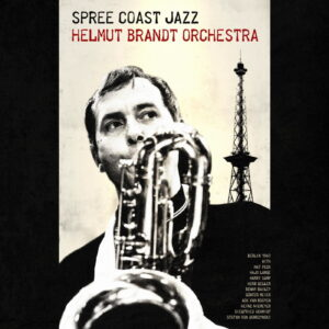 Helmut Brandt Orchestra - Spree Coast Jazz (CD)