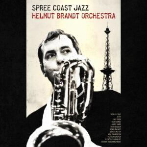 Helmut Brandt Orchestra - Spree Coast Jazz (CD)
