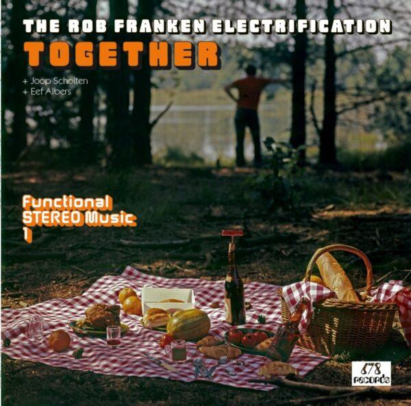 The Rob Franken Electrification - Together (LP)