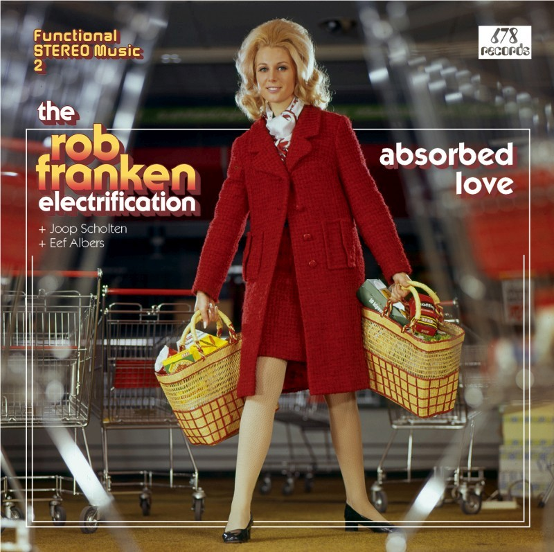 The Rob Franken Electrification - Absorbed Love (LP)