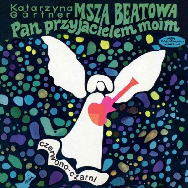 """Katarzyna Gärtner / Czerwono-Czarni - Msza beatowa """"Pan przyjacielem moim"""" (CD)"""