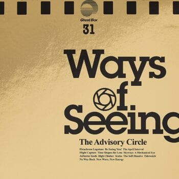 The Advisory Circle - Ways of Seeing (CD)