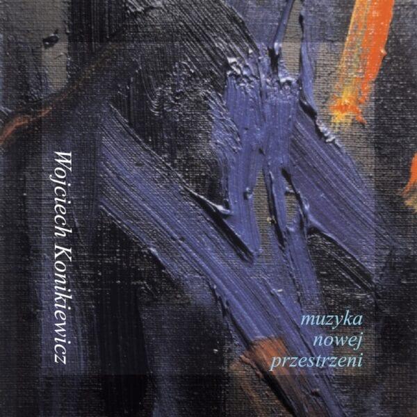 Wojciech Konikiewicz - Muzyka nowej przestrzeni (2CD)