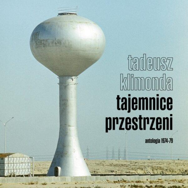 Tadeusz Klimonda - Tajemnice przestrzeni. Antologia 1974-79 (2CD)