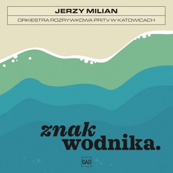 Jerzy Milian / Orkiestra Rozrywkowa PRiTV w Katowicach - Znak wodnika (CD)