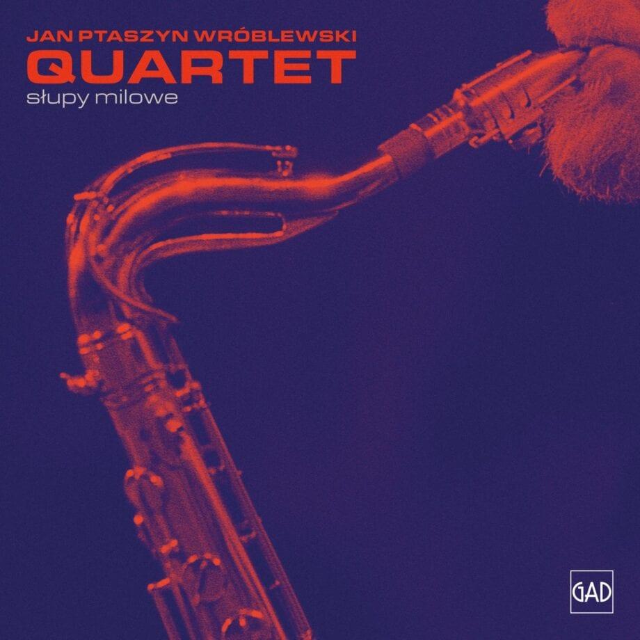 Jan Ptaszyn Wróblewski Quartet - Słupy milowe (CD)