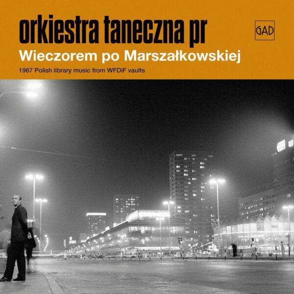 Orkiestra Taneczna PR - Wieczorem po Marszałkowskiej (CD)